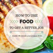 how to use food to get a better job